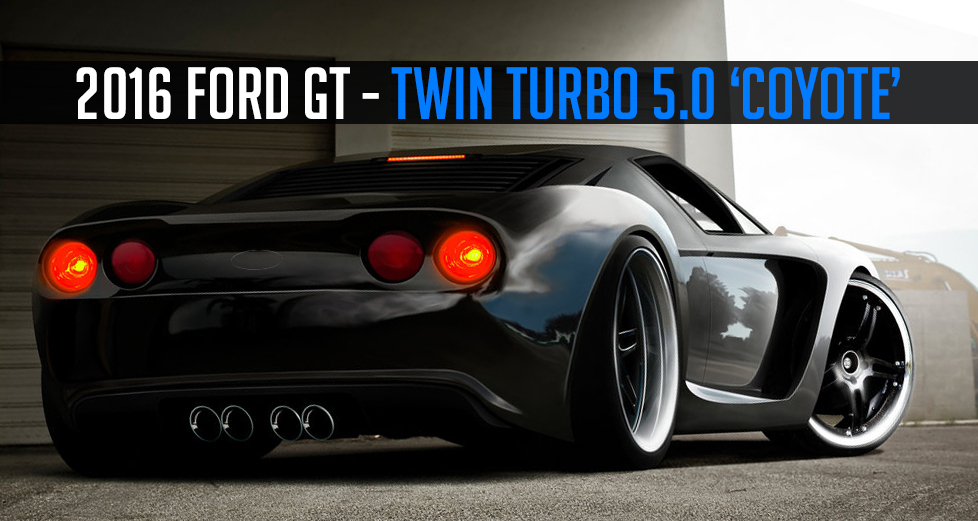 Ford Gt Coming Will Be Powered By A  Hp Twin Turbo   Weigh Less Than